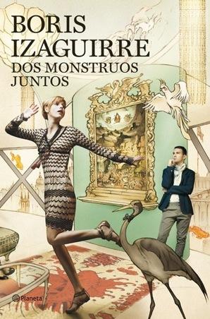 Dos monstruos juntos - Boris Izaguirre [DOC | PDF | Español | 2.15 MB]