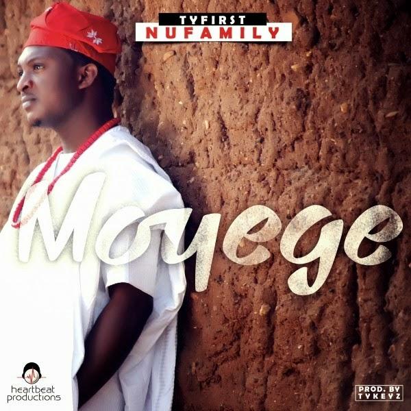 Music: Moyege ~ TYFirst & NuFamily