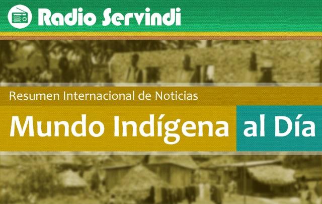 Escucha El Mundo Indígena: resumen semanal internacional de Servindi