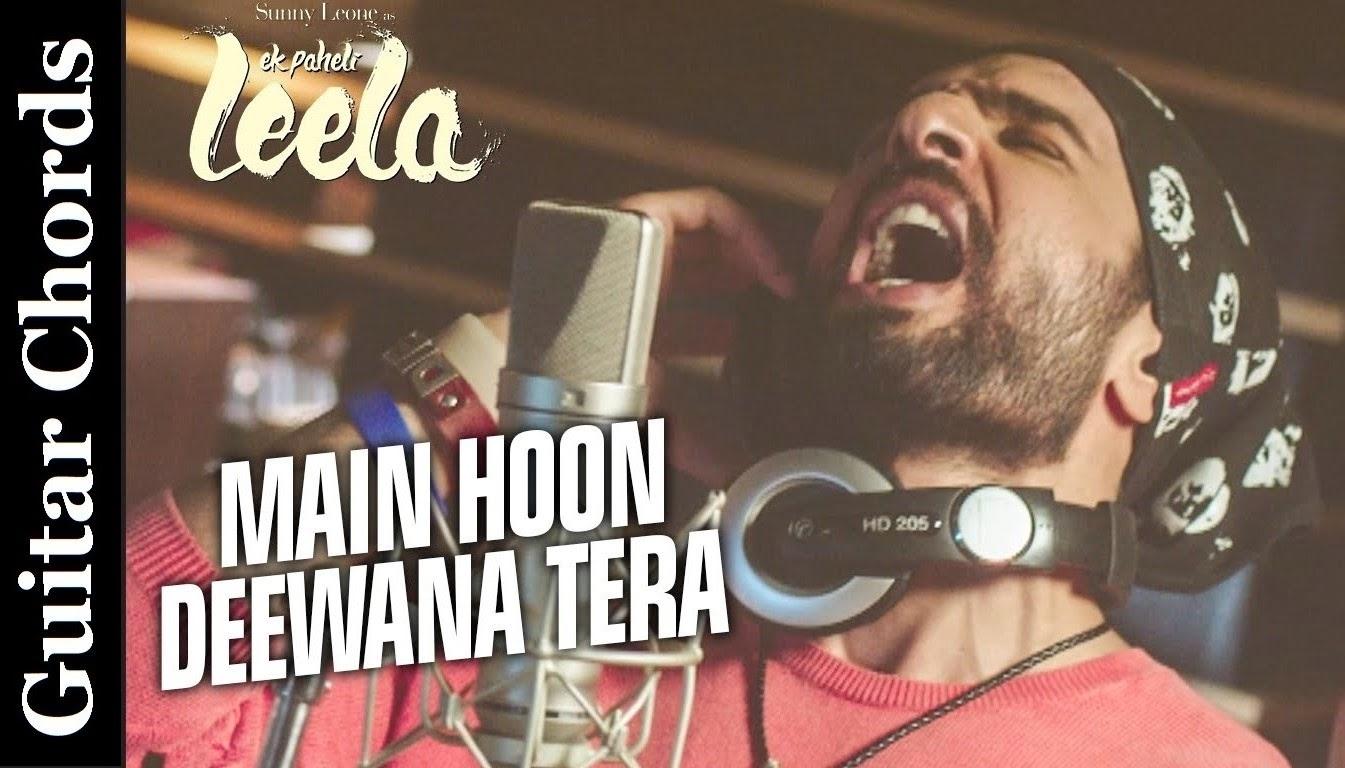 Deewana Tera Guitar Chords Arijit Singh EK PAHELI LEELA