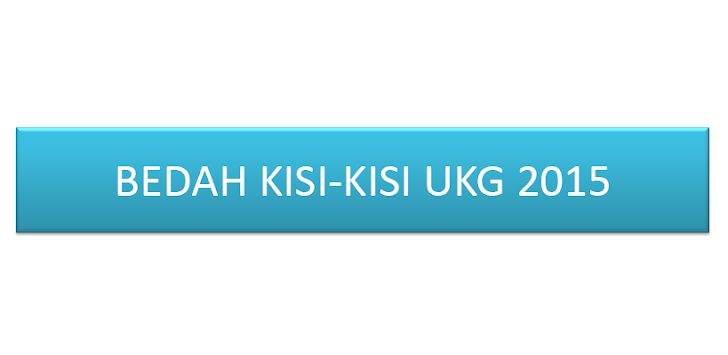 Pembahasan Kisi-Kisi UKG SD 2015