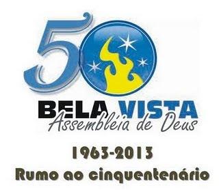 Assembléia de DEUS Bela Vista - Rumo ao Cinquentenario