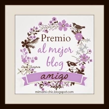 http://www.mimamichic.com/2014/02/premio-al-mejor-blog-amigo.html#.VPjiJRs5Bjp