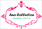 Ana Boutique Collection