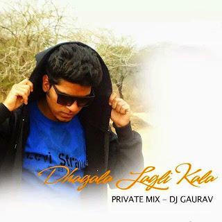 DHAGALA LAGLI KAL [2013 PRIVATE REMIX] - DJ GAURAV
