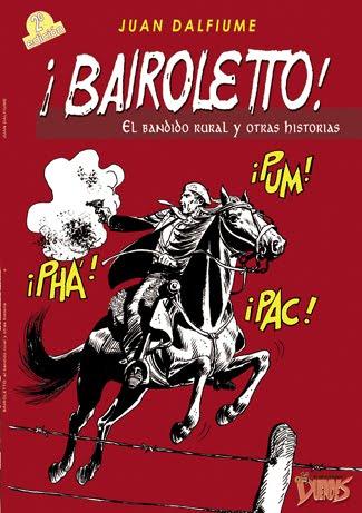 ¡BAIROLETTO! el bandido rural y otras historias, de Juan Dalfiume
