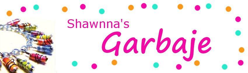 Shawnna's Garbaje