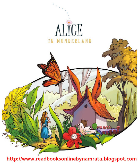Alice in Wonderland Read on http://www.readbooksonlinebynamrata.blogspot.com