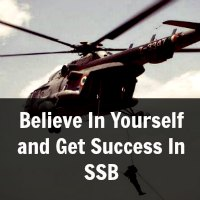 Believe In Yourself and Get Success In SSB