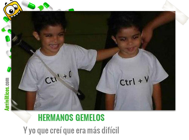 Chiste de Hermanos Gemelos: Copiar y Pegar