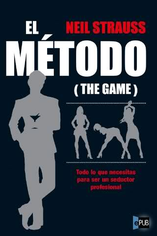 Neil+Strauss+ +Neil+Strauss El Método (THE GAME)   Neil Strauss