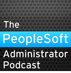 PeopleSoft Administrator Podcasts