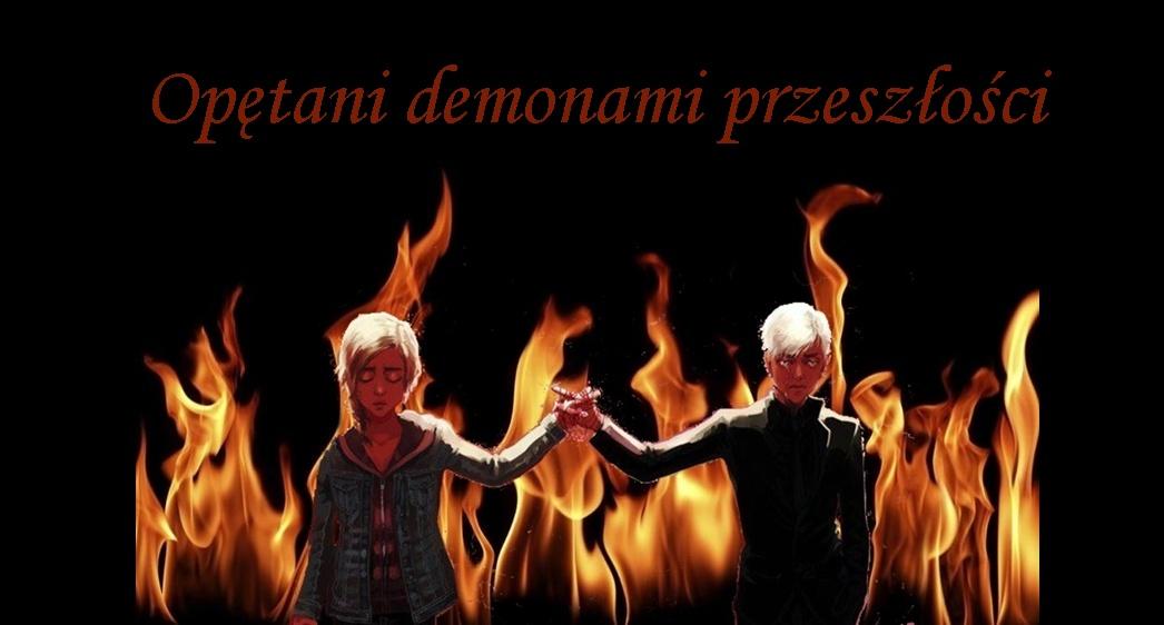 Opętani demonami przeszłości