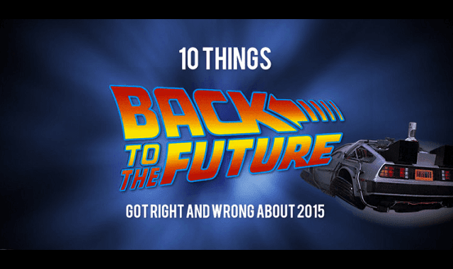 "10 Things ""Back to the Future"" Got Right and Wrong About 2015"