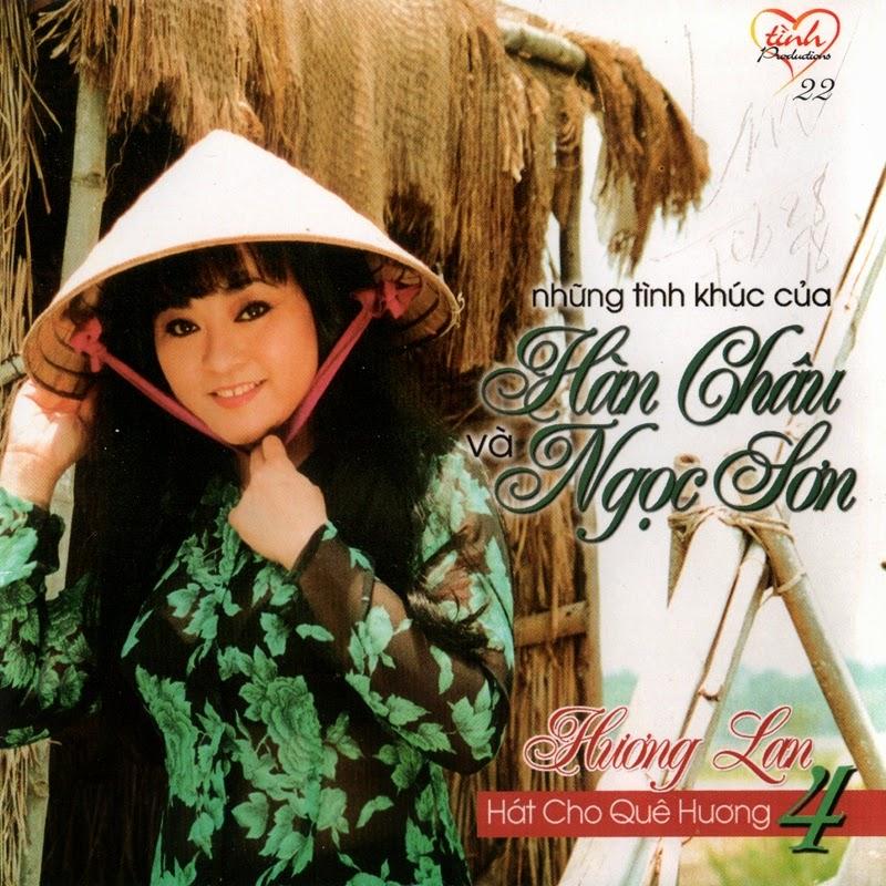 Tình CD022 - Hương Lan Hát Cho Quê Hương 4 - Những TK Hàn Châu Và Ngọc Sơn (NRG)