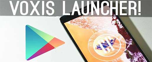Voxis Launcher Apk v0.23