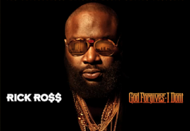 "Album of The Month - August 2012 - Rick Ross  ""God Forgives, I Don't """