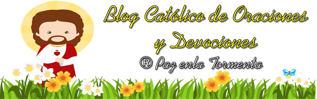 BLOG CATÓLICO DE ORACIONES Y DEVOCIONES CATÓLICAS