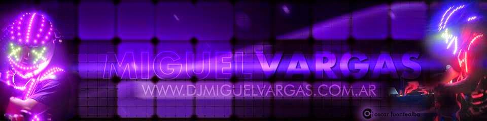 MIGUEL VARGAS DEE JAY