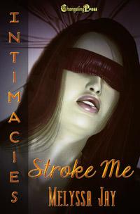Stroke Me by Melyssa Jay