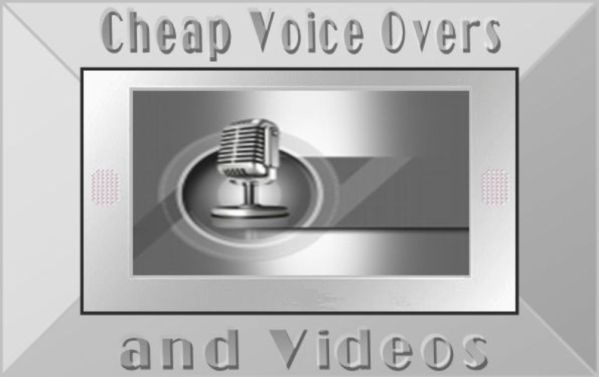 Cheap Voice Overs and Videos