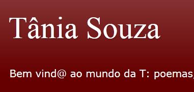 http://taniasouzaemversoeprosa.blogspot.com.br/