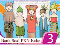 Kumpulan Soal PKN Kelas 3 Semester 2