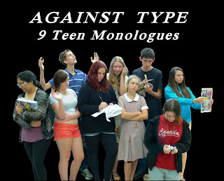 Against Type Teen Monologues - Greg Bepper's Thunderbolt Theatre