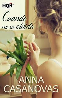 NOVELA ROMANTICA - Cuando no se olvida Anna Casanovas (HQÑ - Harlequin Ibérica, 15 mayo 2014) Romántica Adulta | Edición Ebook Kindle