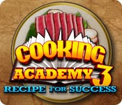 เกมส์ Cooking Academy 3 - Recipe for Success