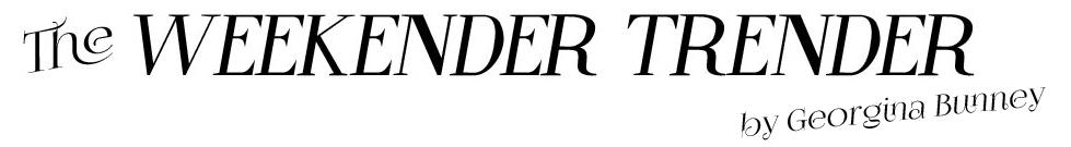 The Weekender Trender