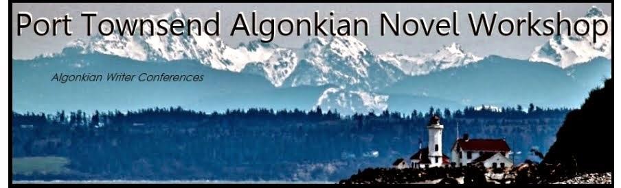 Port Townsend Algonkian Novel Workshop