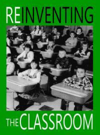 http://reinventingtheclassroom.com/