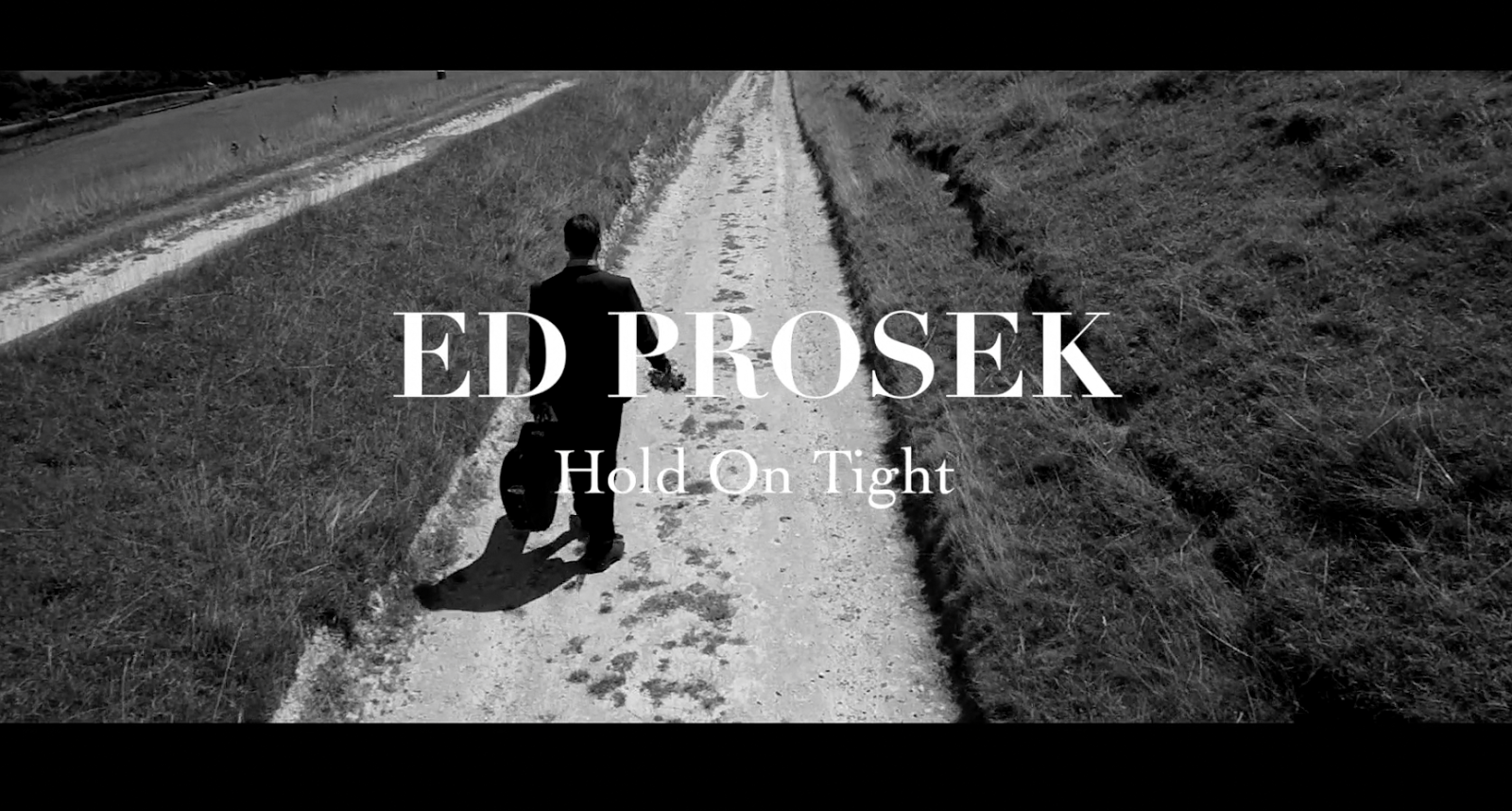 Ed Prosek Video for Hold On Tight