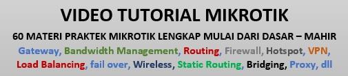 Ready 120 Video Tutorial Praktek Mikrotik yang sering di Implementasikan