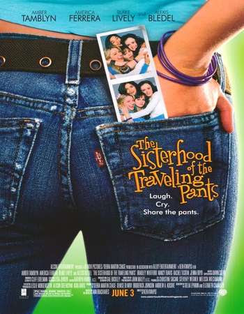 Poster Of Hollywood Film Watch Online The Sisterhood of the Traveling Pants 2005 Full Movie Download Free Watch Online 300MB