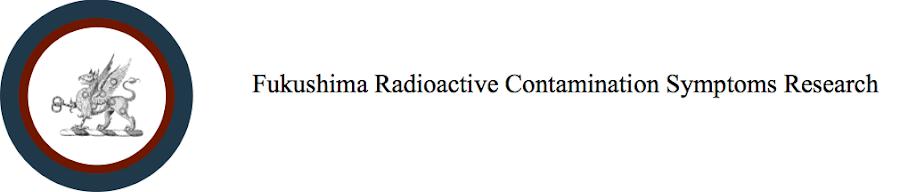 Fukushima Radioactive Contamination Symptoms Report