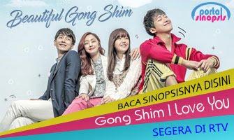 Sinopsis Drama Gong Shim I Love You