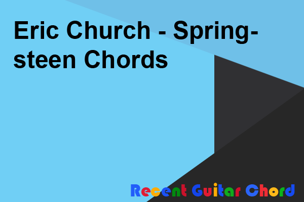 Eric Church - Springsteen Chords