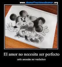 Frases De Amor: El Amor No Necesita Ser Perfecto Solo Necesita Ser Verdadero