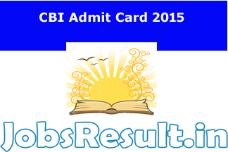 CBI Admit Card 2015