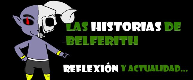 Las Historias de Belferith - Reflexión y actualidad