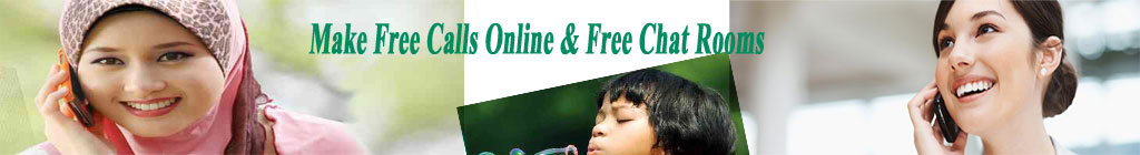 Make free calls online And Online Chat Rooms