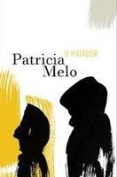 O matador, Patrícia Melo