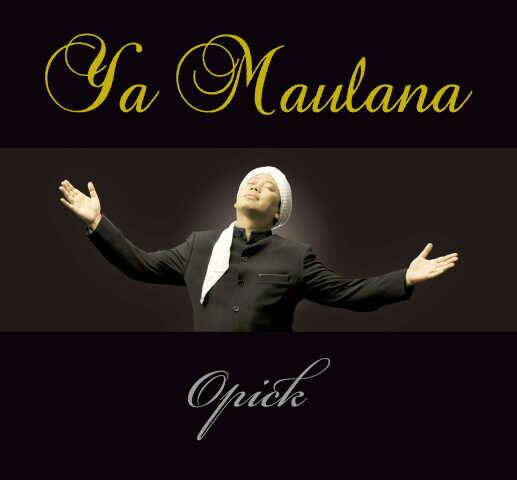 Download Lagu Ost Dil Se Dil Tak: Download Lagu Opick 2013 Ya Maulana