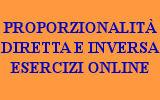 PROPORZIONALITÀ DIRETTA E INVERSA ESERCIZI ONLINE