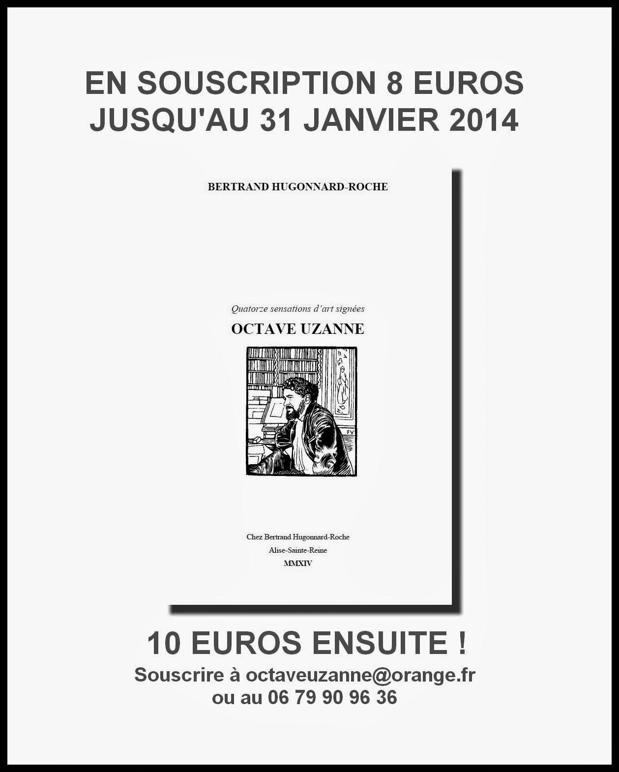"""""""QUATORZE SENSATIONS D'ART SIGNÉES OCTAVE UZANNE"""" rassemblées et présentées par B. Hugonnard-Roche"""