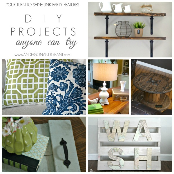 DIY Projects anyone can try - Your Turn to Shine Link Party Features at www.andersonandgrant.com
