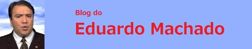 EDÚ MACHADO  - EDUARDO MACHADO