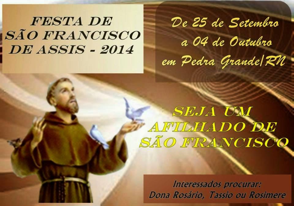 VEM AÍ FESTA RELIGIOSA DO PADROEIRO DE PEDRA GRANDE/RN  SÃO FRANCISCO